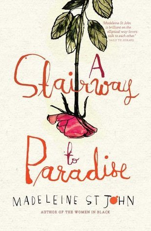 A Stairway To Paradise By Madeleine St John Anz Litlovers Litblog