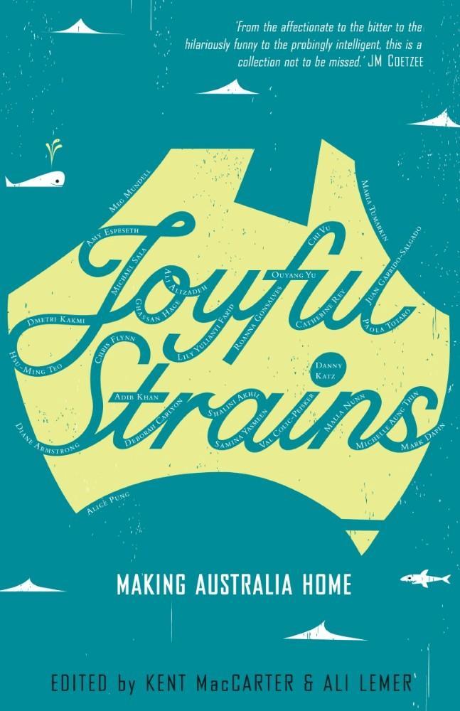 Joyful Strains Making Australia Home Edited By Kent Maccarter And Ali Lemer Bookreview Anz