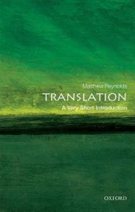 Translation A Very Short Introduction By Matthew Reynolds Anz Litlovers Litblog