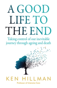 A Good Life To The End By Ken Hillman BookReview