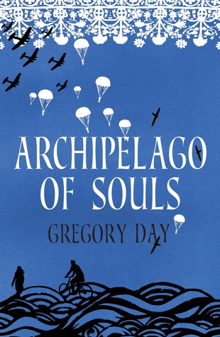 Archipelago Of Souls By Gregory Day Anz Litlovers Litblog