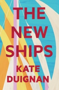The New Ships By Kate Duignan Anz Litlovers Litblog