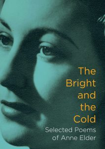 The Bright And The Cold Selected Poems Of Anne Elder