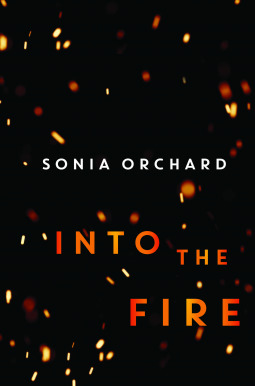 Into The Fire By Sonia Orchard Anz Litlovers Litblog