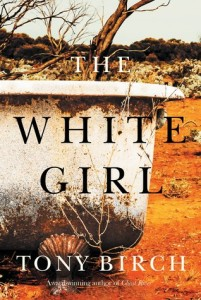 The White Girl, by Tony Birch | ANZ LitLovers LitBlog