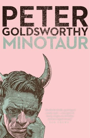 Minotaur, by Peter Goldsworthy | ANZ LitLovers LitBlog